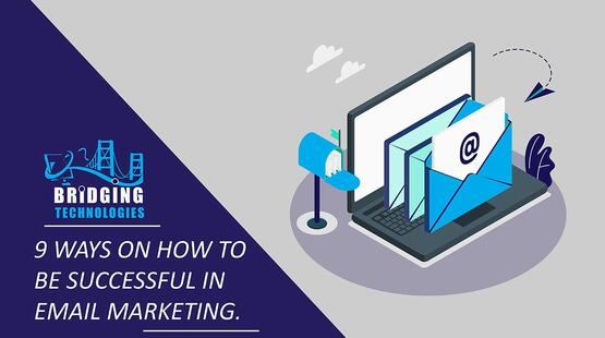 9 ways on how to be successful in email marketing.