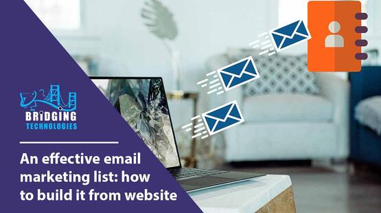 An effective email marketing list: how to build it from website