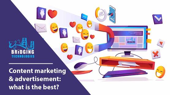 Content marketing & advertisement: what is the best?