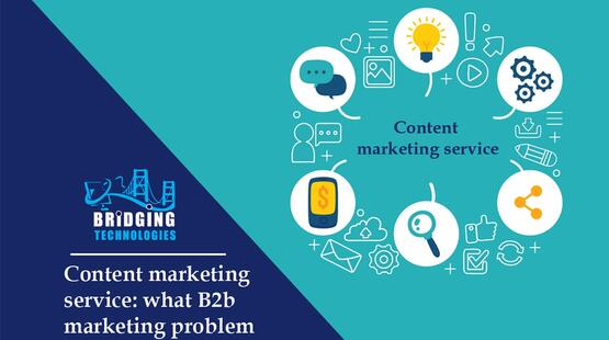 Content marketing service: what b2b marketing problem can solve best?