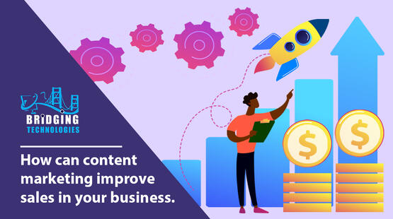 How can content marketing improves sales in your business