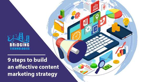 9 steps to build an effective content marketing strategy