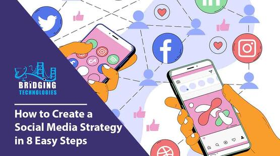 How to Create a Social Media Strategy in 8 Easy Steps