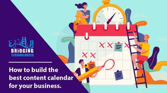 How to build the best content calendar for your business | free template