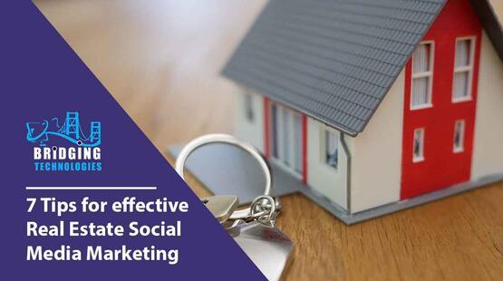 7 Tips for effective Real Estate Social Media Marketing